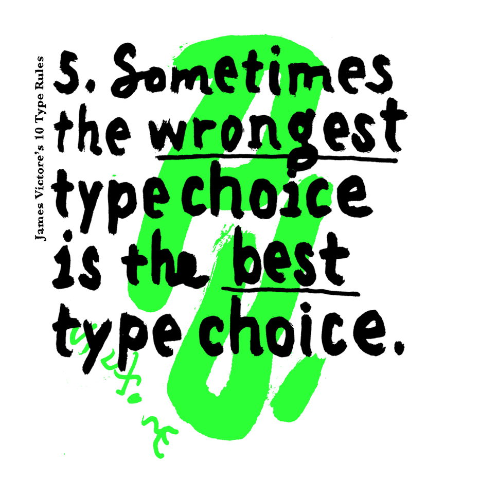 5. Sometimes the wrongest type choice is the best type choice.