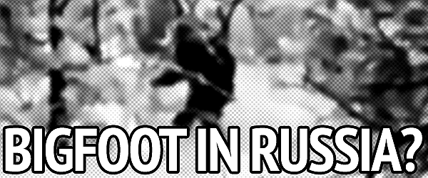 Bigfoot in Russia?
