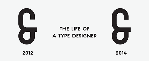 The life of a type designer
